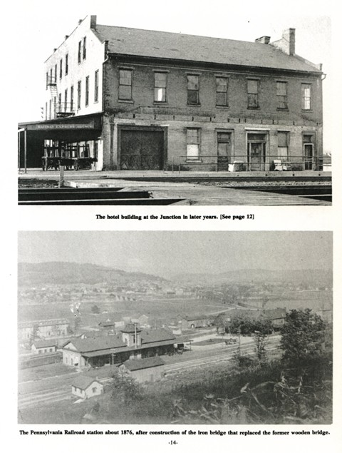 Top: The hotle building at the Junction in later years. (See pg. 12)  Bottom: The Pennsylvania Railroad station about 1876, after construction of the iron bridge that replaced the former wooden bridge.
